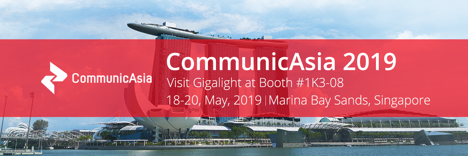 Gigalight to Showcase New Strength at CommunicAsia 2019